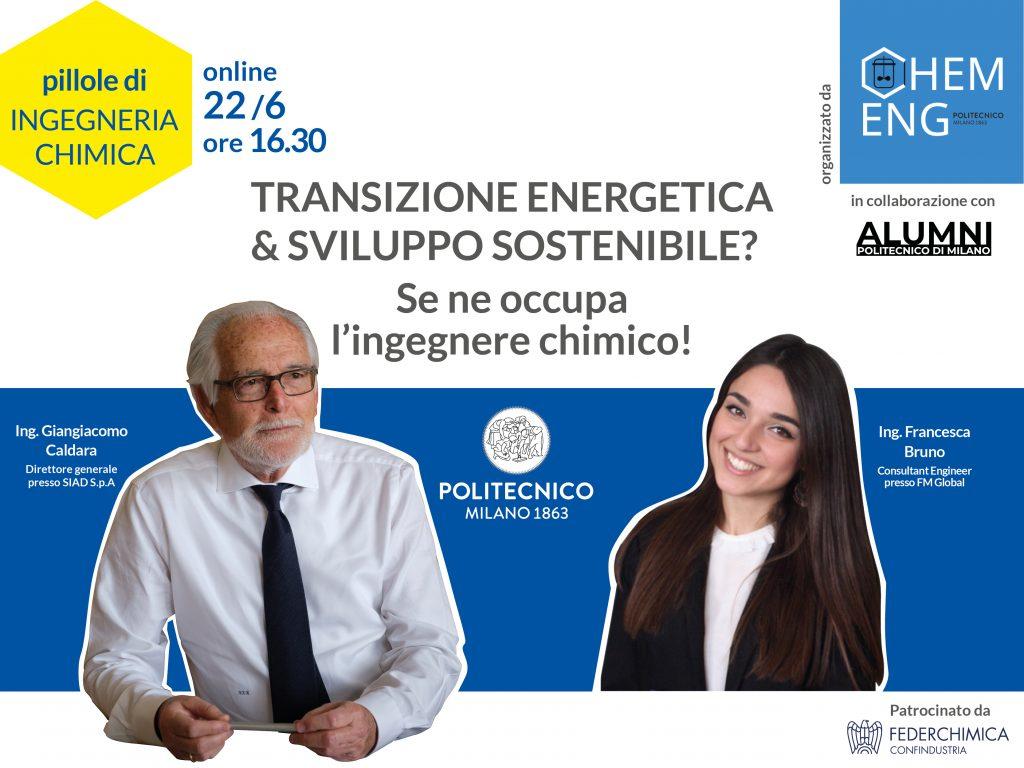Pillole di ingegneria chimica - Transizione energetica e sviluppo sostenibile? Se ne occupa l'ingegnere chimico! - 22 giugno 2021, ore 16:30